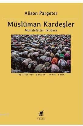 Müslüman Kardeşler (Muhalefetten İktidara)
