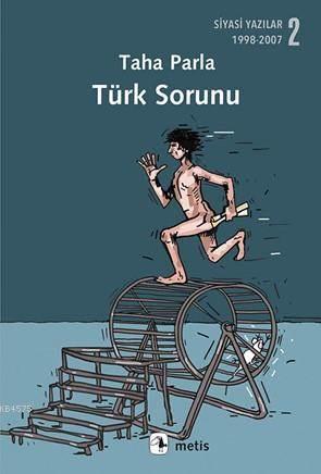 Türk Sorunu; Siyasi Yazılar 2 (1998-2007)