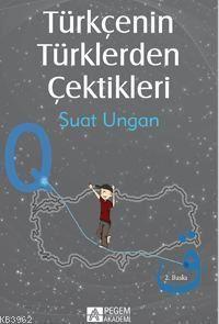 Türkçenin Türklerden Çektikleri