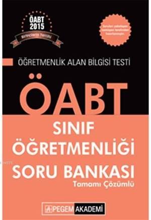 ÖABT Sınıf Öğretmenliği Tamamı Çözümlü Soru Bankası 2015
