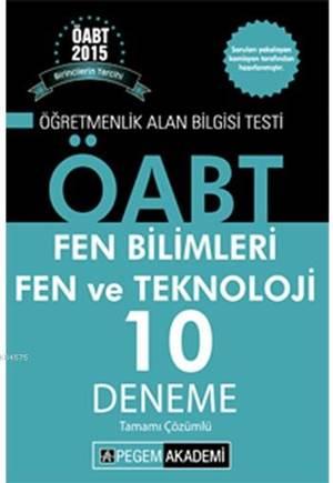 ÖABT Fen Bilimleri Fen ve Teknoloji Öğretmenliği Tamamı Çözümlü 10 Deneme 2015