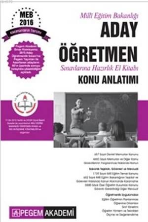 Pegem Kpss Milli Eğitim Bakanlığı Aday Öğretmen Sınavlarına Hazırlık El Kitabı Konu Anlatımlı 2016