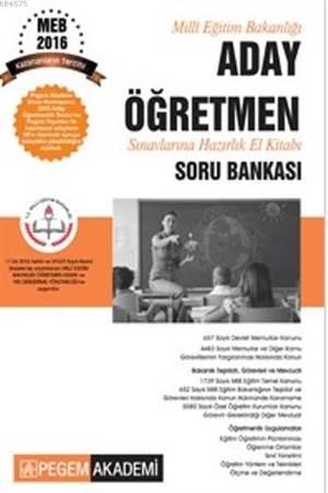 Pegem Kpss Milli Eğitim Bakanlığı Aday Öğretmen Sınavlarına Hazırlık El Kitabı Soru Bankası 2016