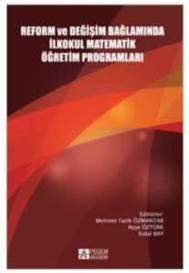 Reform Ve Değişim Bağlamında İlkokul Matematik Öğretim Programları