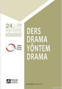 """""""24.Uluslararası Eğitimde Yaratıcı Drama Kongresi Ders Drama Yöntem Drama"""""""