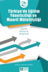 Türkiye'de Eğitim Yöneticiliği Ve Maarif Müfettişliği