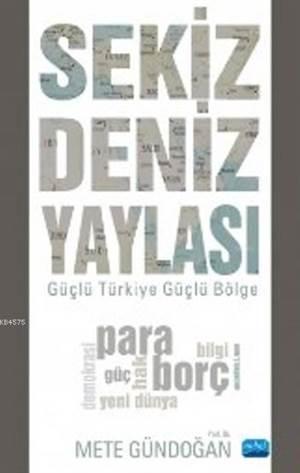 Sekiz Deniz Yaylası; Güçlü Türkiye Güçlü Bölge