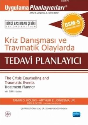 Kriz Danışması Ve Travmatik Olaylarda Tedavi Planlayıcı; DSM-5 İle Güncellenmiş
