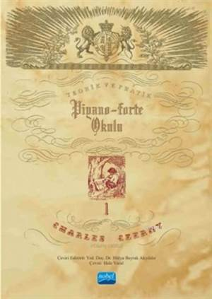 Charles Czerny Piyano Okulu 1; Teorik Ve Pratik Piyano-Forte Okulu