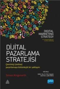Dijital Pazarlama Stratejisi; Çevrimiçi (Online) Pazarlamaya Bütünleşik Bir Yaklaşım