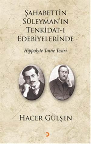 Şahabettin Süleyman'ın Tenkidat-ı Edebiyelerinde Hippolyte Taine Tesiri