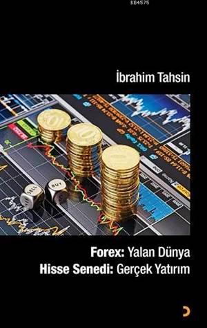 Forex: Yalan Dünya; Hisse Senedi: Gerçek Yatırım