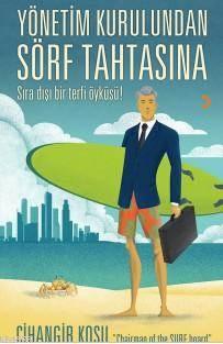 Yönetim Kurulundan Sörf Tahtasına; Sıra Dışı Bir Terfi Öyküsü!