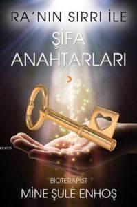 Ra'nın Sırrı İle Şifa Anahtarları (Ciltli)