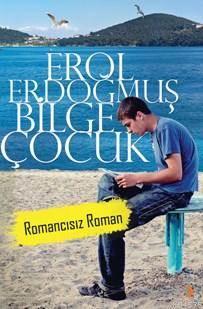 Bilge Çocuk; Romancısız Roman