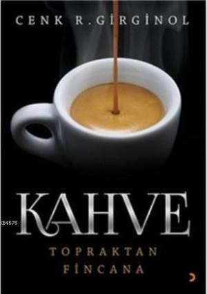 Kahve  Topraktan Fincana