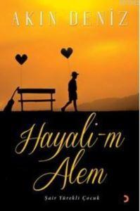 Hayali-M Alem; Şair Yürekli Çocuk