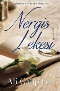 Nergis Lekesi; Gözlerinde Bir Dünya Yitiyorsa!