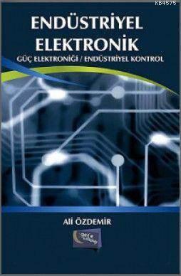 Endüstriyel Elektronik; Güç Elektronigi / Endüstriyel Kontrol
