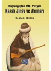 Başlangıçtan 20.Yüzyıla Kazak Jırav ve Akınları