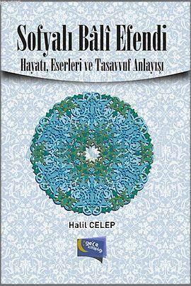 Sofyali Bali Efendi; Hayati, Eserleri ve Tasavvuf Anlayisi