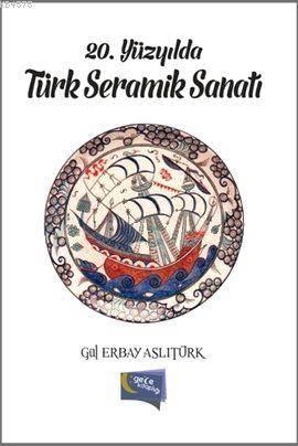 20. Yüzyilda Türk Seramik Sanati