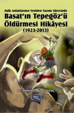 Basat'in Tepegöz'ü Öldürmesi Hikayesi 1923 - 2013