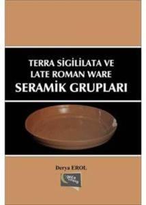 Terra Sigililata ve Late Roman Ware Seramik Grupları