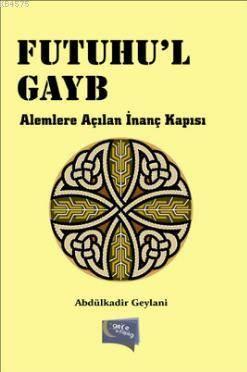 Futuhu'l Gayb; Alemlere Açilan Inanç Kapisi