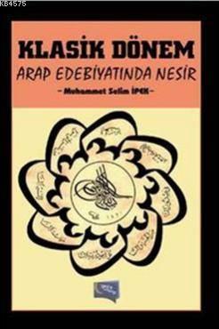 Klasik Dönem Arap Edebiyatinda Nesir