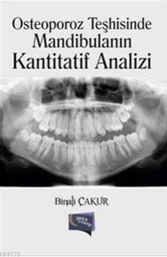 Osteoporoz Teshisinde Mandibulanin Kantitatif Analizi