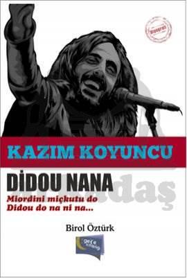 Didou Nana Kazım Koyuncu