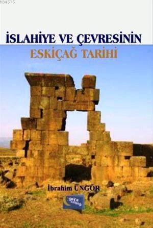 Islahiye ve Çevresinin Eskiçag Tarihi