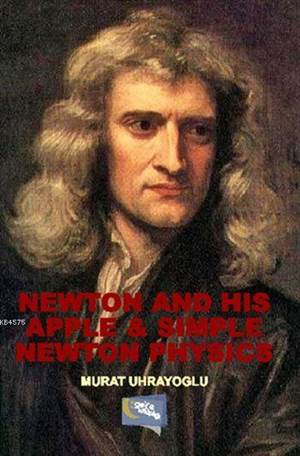 Newton and His Apple and Simple Newton Physics