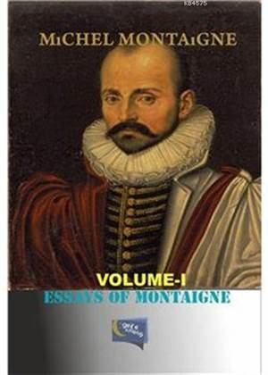 Essays Of Montaigne; Volume - 1