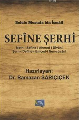 Sefine Şerhi; Metn-i Sefine-i Ahmed-i Divan-i / Şerh-i Define-i Emced-i Nev-Cüvani