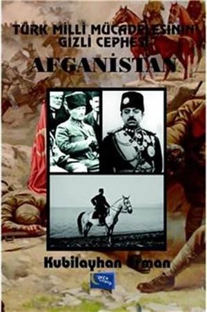 Türk Milli Mücadelesinin Gizli Cephesi Afganistan