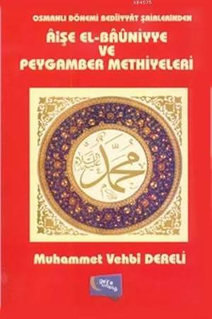 Osmanlı Dönemi Bediiyyat Şairlerinden Aişe el-Bauniyye ve Peygamber Methiyyeleri