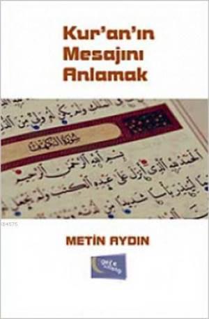 Kur'an'in Mesajini Anlamak