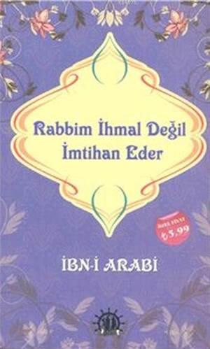 Rabbim Ihmal Degil Imtihan Eder