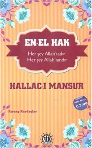 En-el Hak; Hallac-ı Mansur