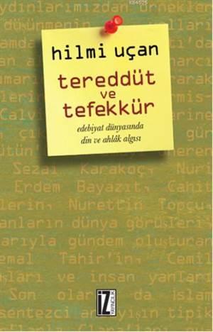 Tereddüt ve Tefekkür; Edebiyat Dünyasında Din ve Ahlak Algısı