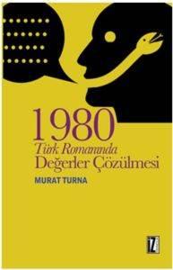 1980 Türk Romanında Değerler Çözülmesi