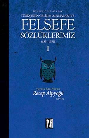 Felsefe sözlüklerimiz-I; Felsefe Dili Olarak Türkçenin Gelişim Aşamaları