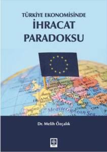 Türkiye Ekonomisinde İhracat Paradoksu