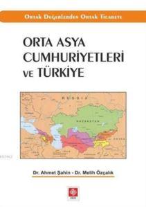 Orta Asya Cumhuriyetleri Ve Türkiye