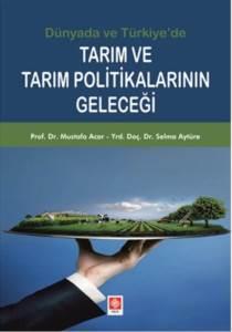 Dünyada Ve Türkiyede Tarım Ve Tarım Pol.Geleceği
