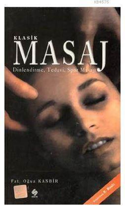 Klasik Masaj-Dinlendirme,Tedavi,Spor Masajı
