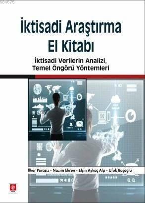 İktisadi Araştırma El Kitabı; İktisadi Verilerin Analizi, Temel Öngörü Yöntemleri