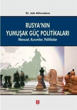 Rusya'nın Yumuşak Güç Politikaları; Mevzuat, Kurumlar, Politikalar